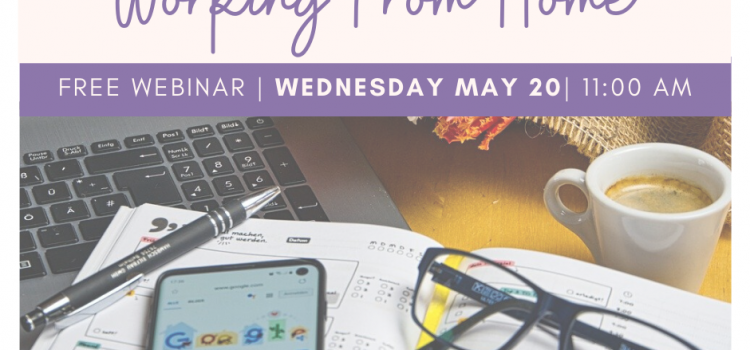 5.20.20 | Webinar: Setting Boundaries When Working From Home