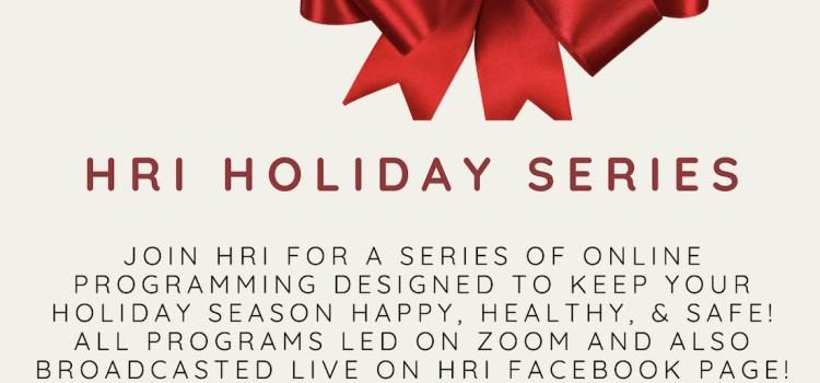 HRI Holiday Series: October and November 2020