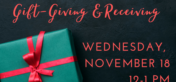 11.18.20 HRI Holiday Series: Gift-Giving & Receiving